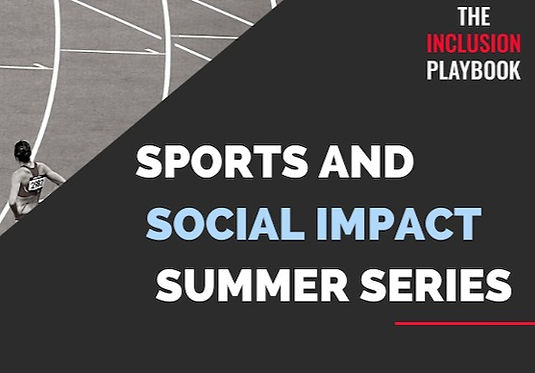 Sports and Social Impact Summer Series