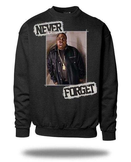 Never Forget - BIGGIE SMALLS Sweatshirt