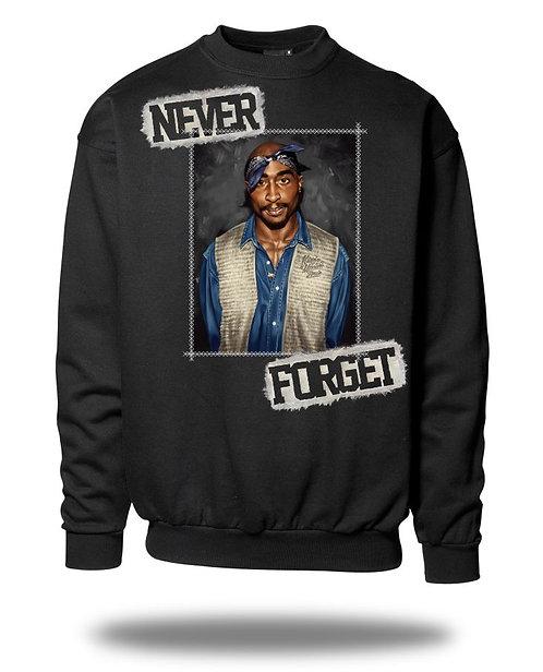 Never Forget - TUPAC Sweatshirt