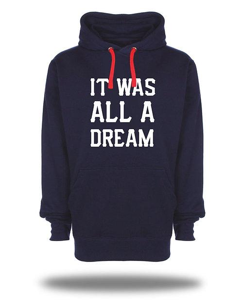 IT WAS ALL A DREAM Hoody