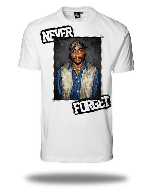 Never Forget - TUPAC Shirt