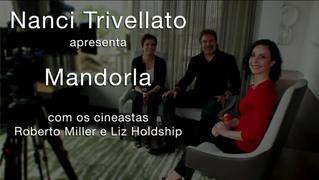 Apresentação do filme MANDORLA e seus criadorescom Nanci Trivellato