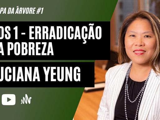 Erradicação da pobreza com Luciana Yeung