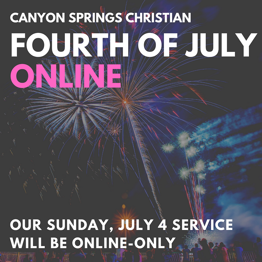 4th of July Sunday - Online Only
