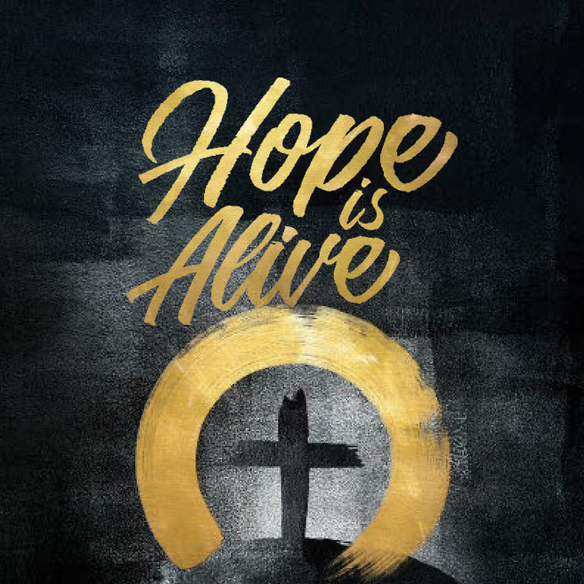 Hope is Alive - Easter 2021