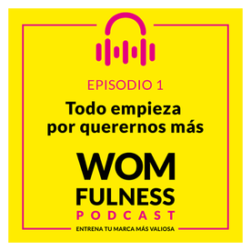 PODCAST_WOMFULNESS_Episodio_1.png