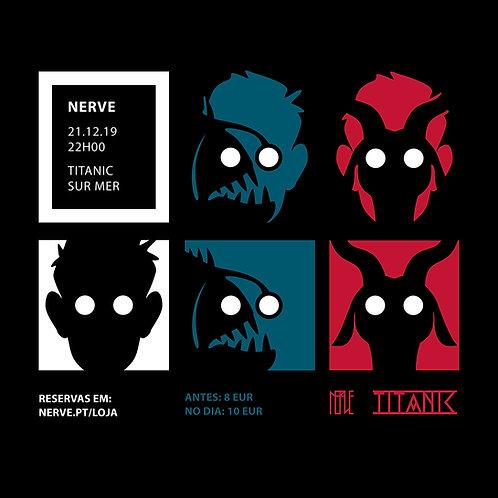 NERVE @TITANIC SUR MER (LISBOA)