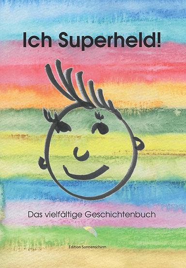 Ich Superheld! Das vielfältige Geschichtenbuch