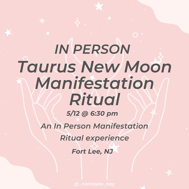 In Person Taurus New Moon Ritual