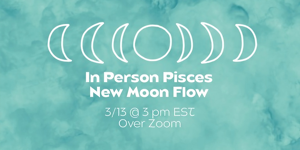 In Person Pisces New Moon Flow