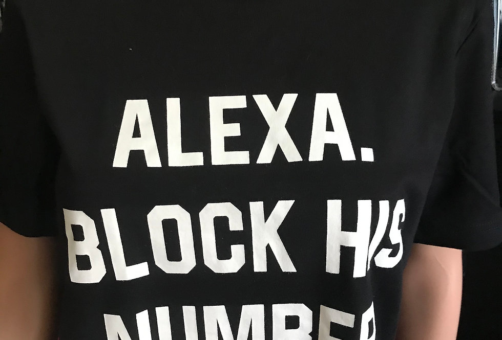 """Alexa Block His Number"" T-shirt"