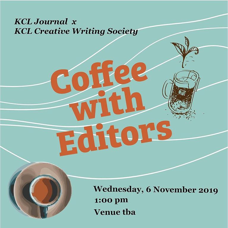Coffee With Editors (KCL Journal x Creative Writing Society)