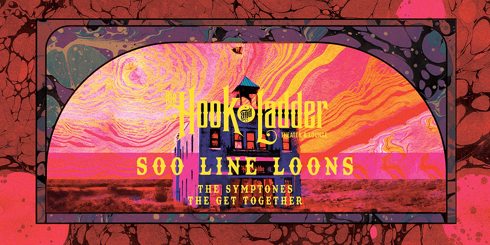 Soo Line Loons, The Symptones, and The Get Together at the Hook and Ladder