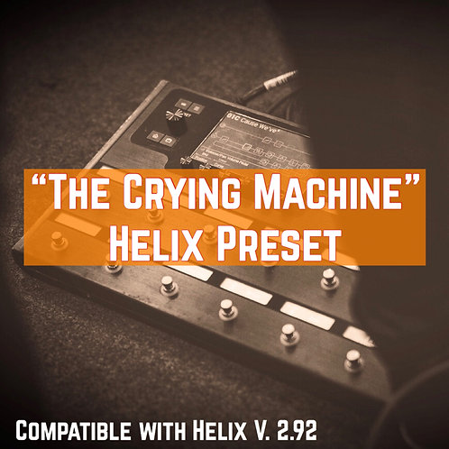 The Crying Machine - Helix Preset