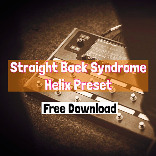 """""""Straight Back Syndrome"""" Helix Preset"""