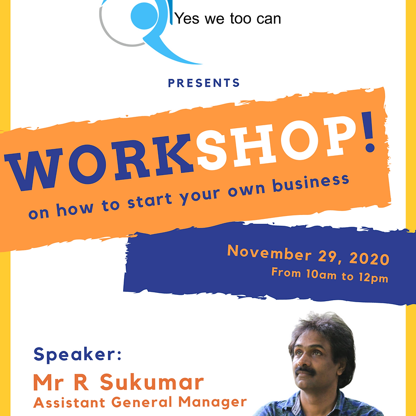 WORKSHOP! on how to start your own business.