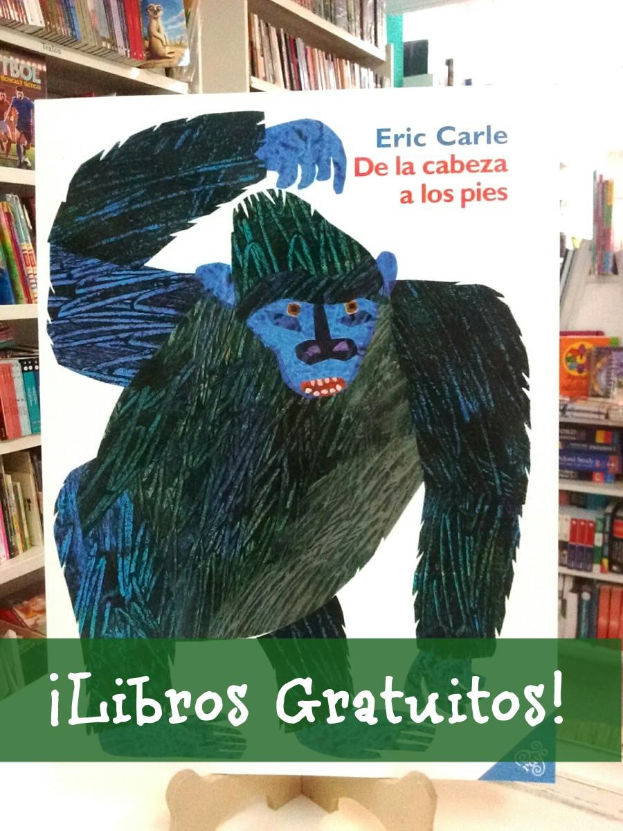 De La Cabeza a Los Pies by Eric Carle