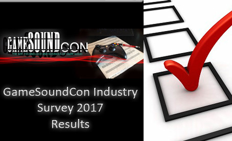 GameSoundCon Game Audio Industry Survey 2017
