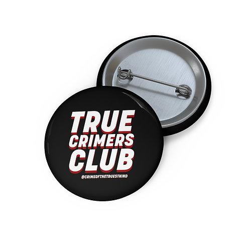True Crimers Club pins