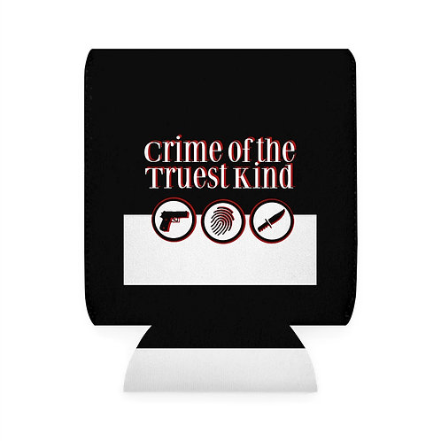 Crime of the Truest Kind Koozie