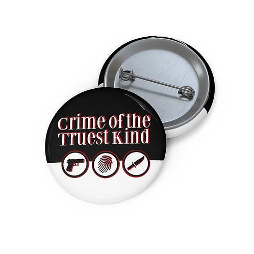 Crime of the Truest Kind Pins