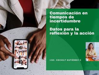 Comunicación en tiempos de incertidumbre.  Datos para la reflexión  y la acción.