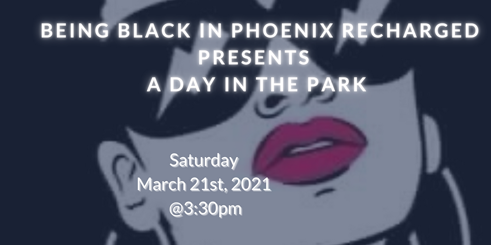 Being Black in Phoenix present a Day in the Park!