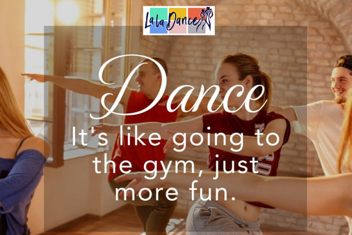 Dance is like going to the gym