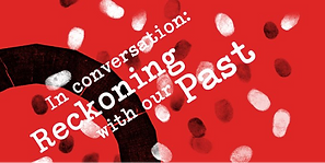"A poster saying ""In coversation: Reckoning with our past"""