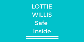 "A baby blue poster with ""Lottie Willis safe inside"" Written in white"