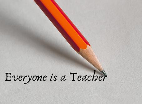 Everyone is a Teacher
