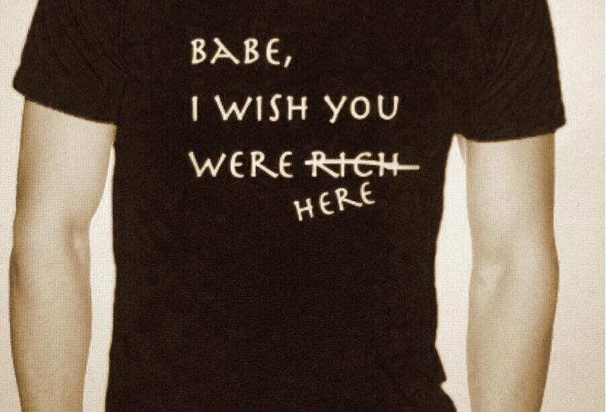 Baby I wish you...