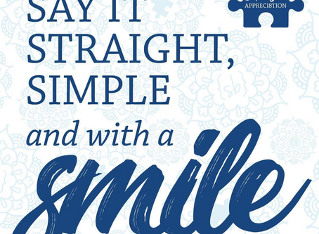 Say it Straight, Simple, and with a Smile