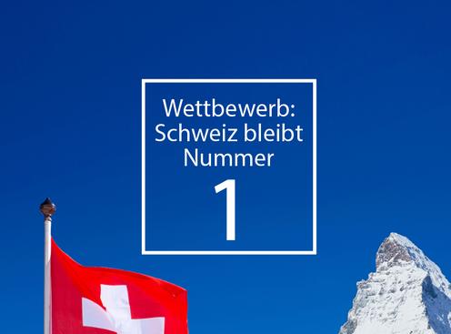 Wettbewerb: Schweiz bleibt Nummer 1