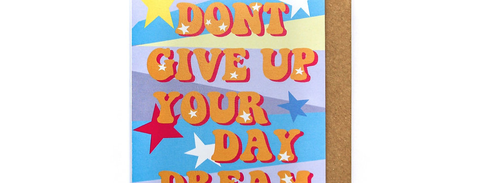 Don't Give Up Your Daydream - Greetings Card