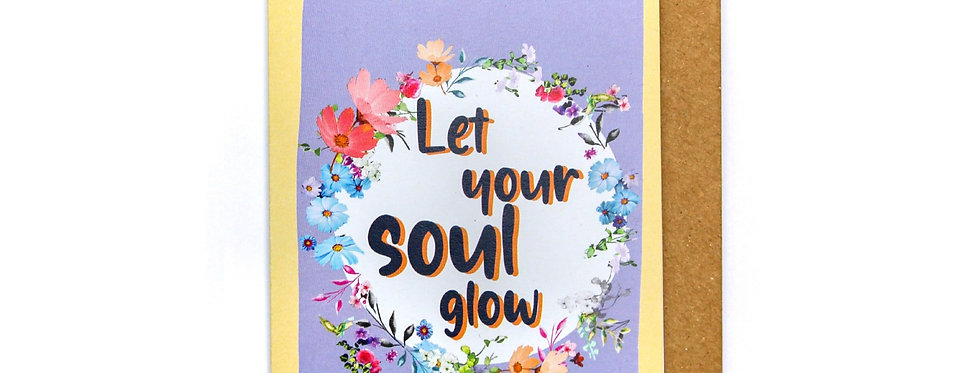 Let Your Soul Glow - Greetings Card
