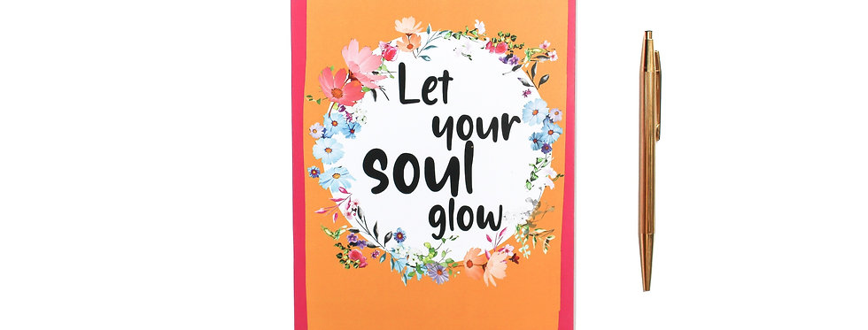 Let Your Soul Glow - Notebook