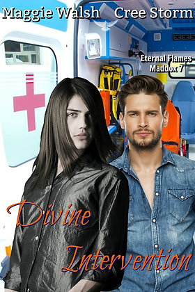 Divine Intervention [Eternal Flames Maddox 7] by Maggie Walsh & Cree Storm