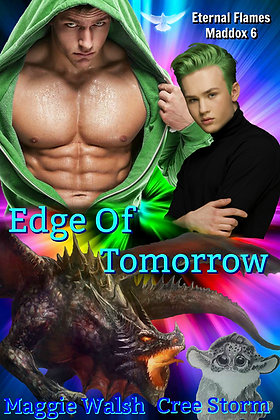 Edge Of Tomorrow [Eternal Flames Maddox 6] by Maggie Walsh & Cree Storm