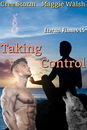 Taking Control [Eternal Flames 15] by Cree Storm & Maggie Walsh