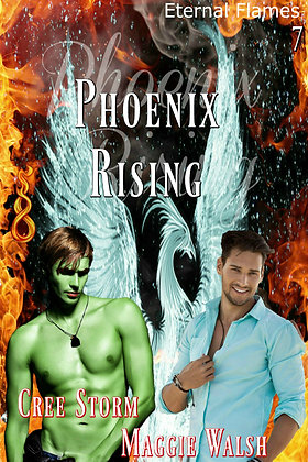 Phoenix Rising [Eternal Flames 7] by Cree Storm & Maggie Walsh