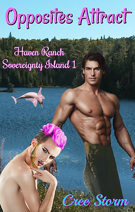 Opposites Attract [Haven Ranch Sovereignty Island 1] by Cree Storm