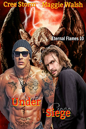 Under Siege [Eternal Flames 10] by Cree Storm & Maggie Walsh