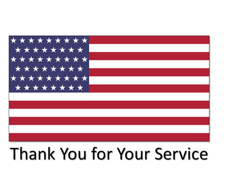 Military Forces, Veterans, First Responders and their Families Thank You for Your Service.