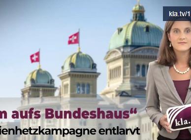 """""""Sturm aufs Bundeshaus"""" als Medienhetzkampagne entlarvt"""