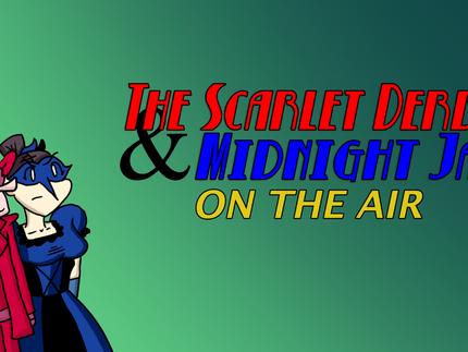 The Scarlet Derby and Midnight Jay On the Air - LIVE on Patreon!