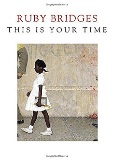 Ruby Bridges: ThisIs Your Time