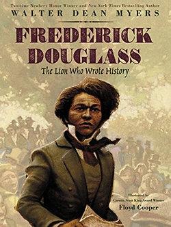 Frederick Douglass, The Lion Who Wrote History