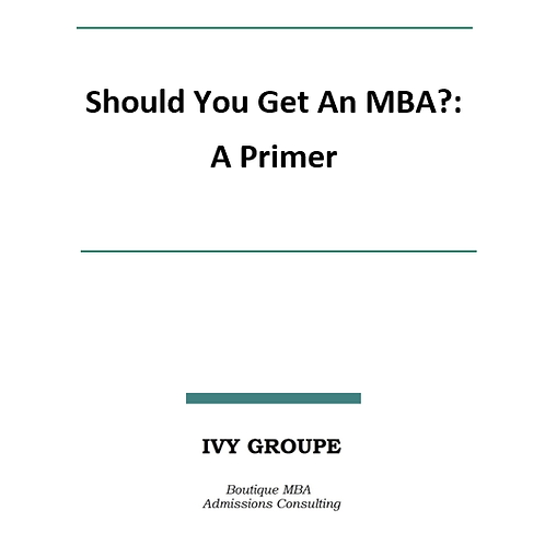 Should You Get An MBA?: A Primer