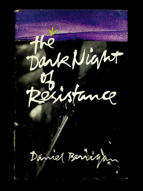 Daniel Berrigan. The dark night of resistance (1971)